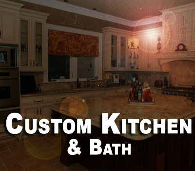 Custom Kitchen & Bath